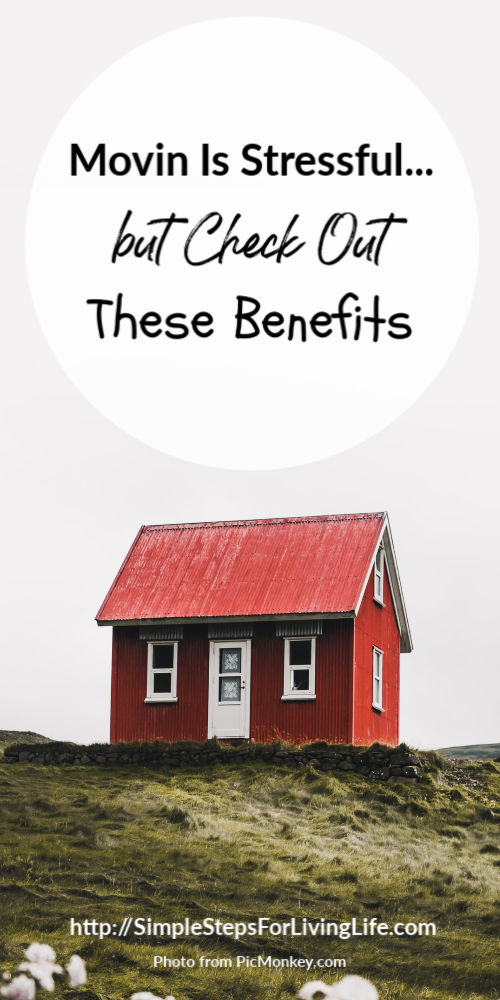 Moving Home Is Stressful...But Check Out These Benefits