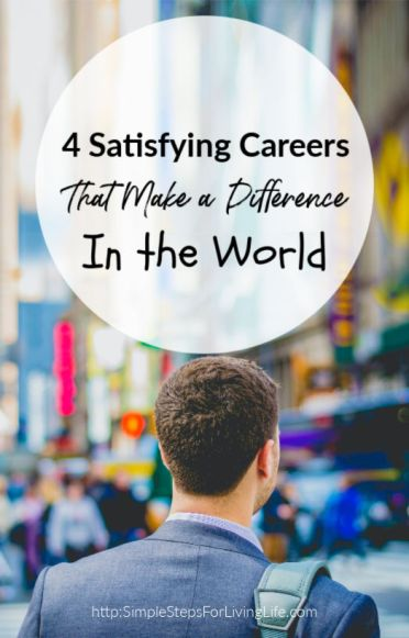 4 Satisfying Careers That Make a Difference In the World