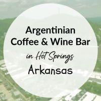 Argentinian Coffee & Wine Bar - Hot Springs, Arkansas