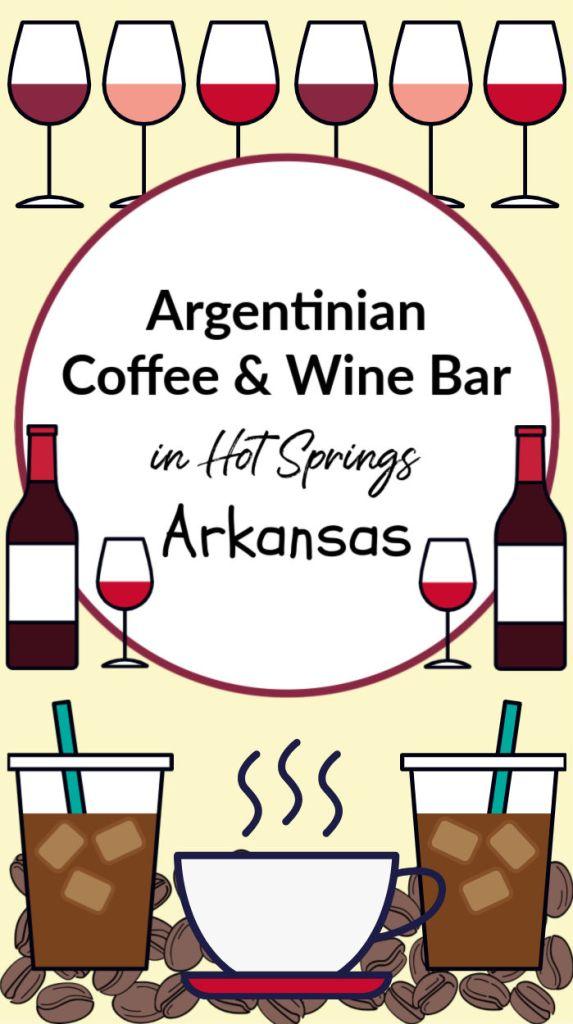 Argentinian Coffee & Wine Bar in Hot Springs Arkansas