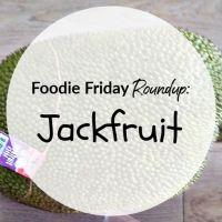 Foodie Friday Roundup: Jackfruit