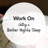 Work On Getting A Better Nights Sleep