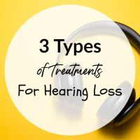3 Types of Treatments For Hearing Loss