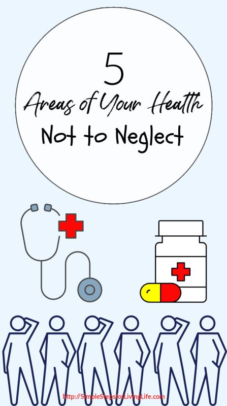 5 Areas of Your Health to be Careful Not to Neglect