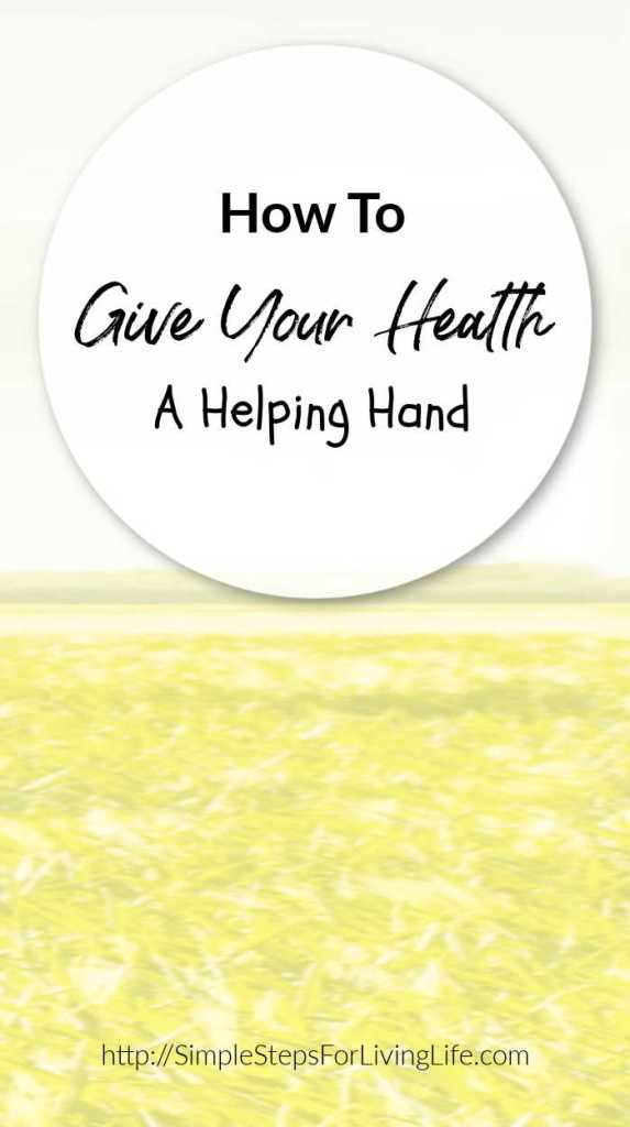 Giving Your Health A Helping Hand