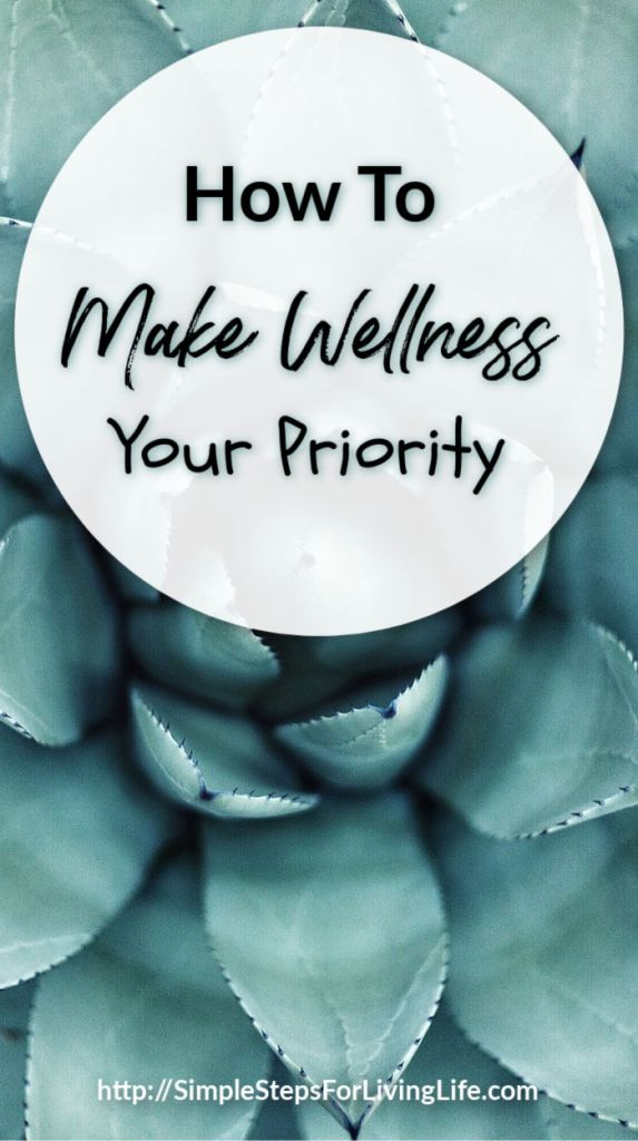 How To Make Wellness Your Priority pin