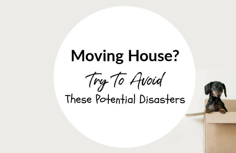 Moving House? Try To Avoid These Potential Disasters