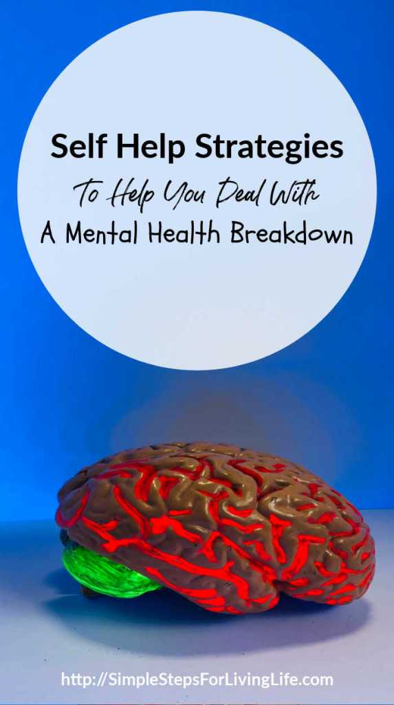 self help strategies to help you deal with a mental health breakdown
