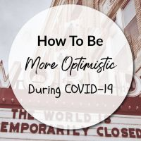 How To Be More Optimistic During COVID-19