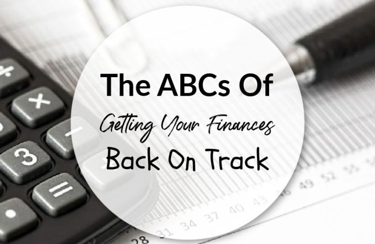 The ABCs Of Getting Your Finances Back On Track