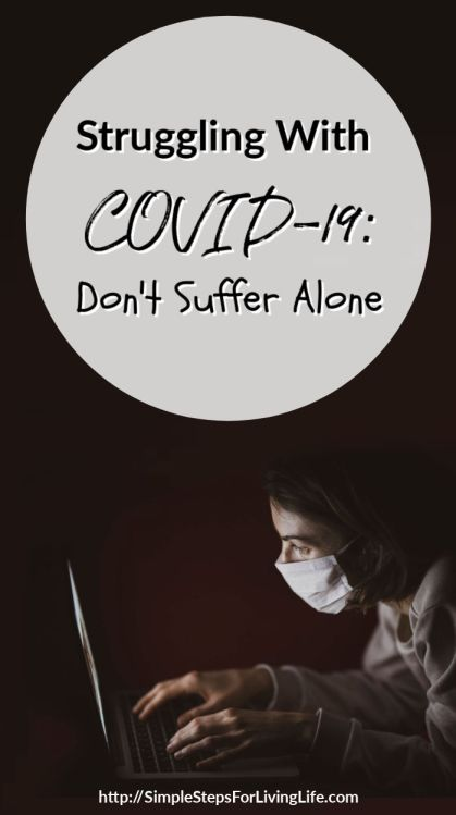 struggling with covid 19 dont suffer alone