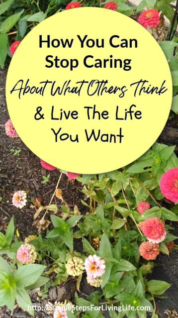 How You Can Stop Caring About What Others Think & Live The Life You Want