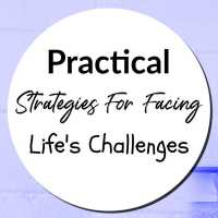 Practical Strategies For Facing Life's Challenges