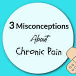 3 Misconceptions About Chronic Pain