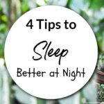 4 Tips to Sleep Better at Night