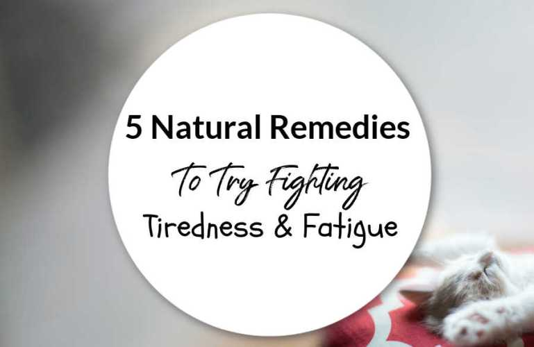 5 Natural Remedies To Try Fighting Tiredness & Fatigue