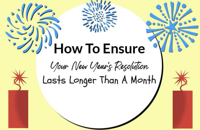 How To Ensure Your New Year's Resolution Lasts Longer Than A Month