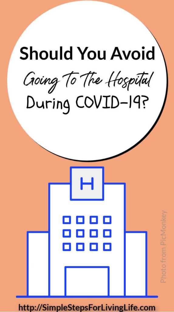 Should You Avoid Going To The Hospital During COVID-19