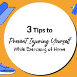 3 Tips to Prevent Injuring Yourself While Exercising at Home