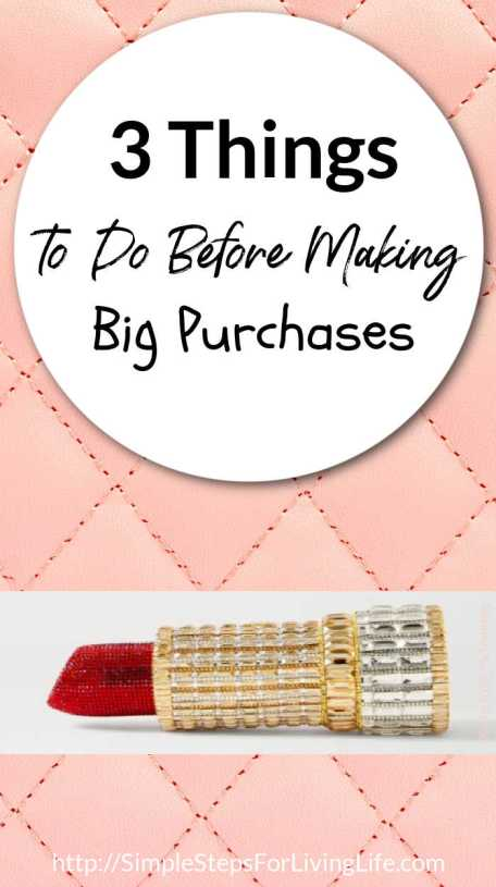 3 things to do before making big purchases