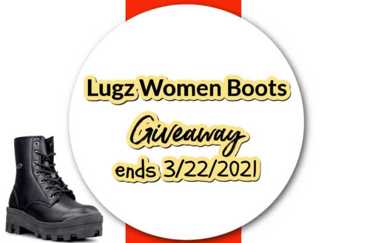 Lugz Women Boots Giveaway ends 3/22/2021