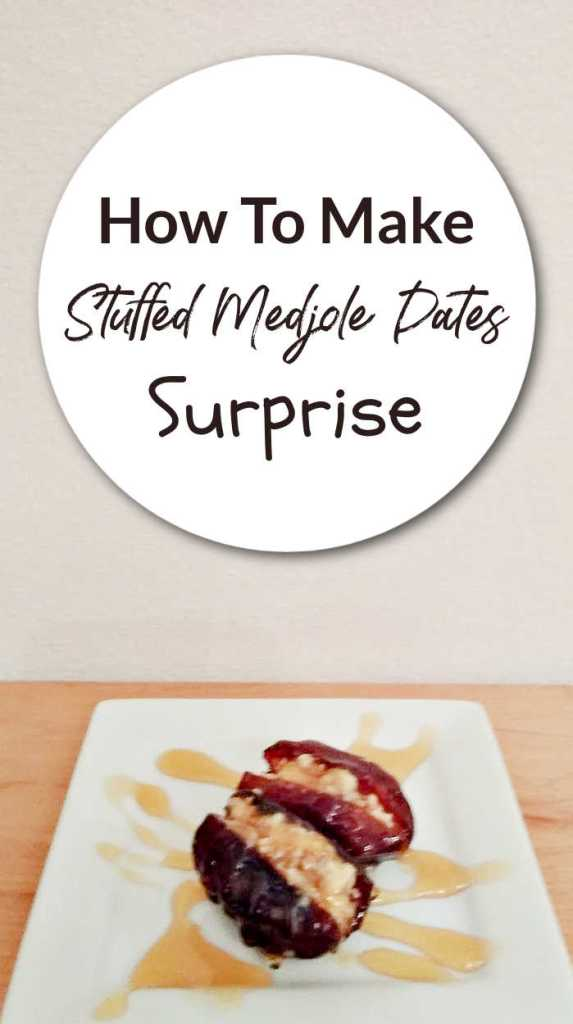 how to make stuffed medjole dates surprise