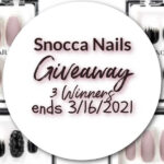Snocca Nails Giveaway 3 Winners ends 3/16