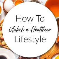 How To Unlock a Healthier Lifestyle