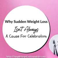 Why Sudden Weight Loss Isn't Always A Cause For Celebration