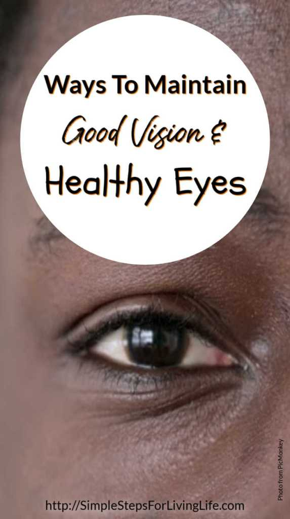Ways To Maintain Good Vision And Healthy Eyes