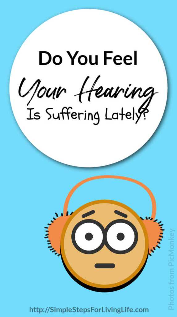 do you feel your hearing is suffering lately