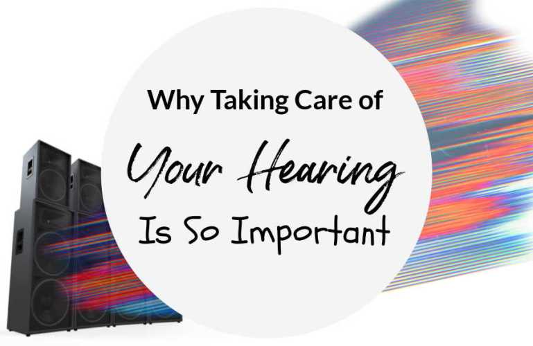 Why Taking Care Of Your Hearing Is So Important (And How To Start Doing It)