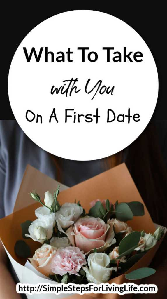What To Take With You On A First Date