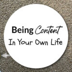 Being Content In Your Own Life
