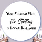 Your Financial Plan For Starting a Home Business