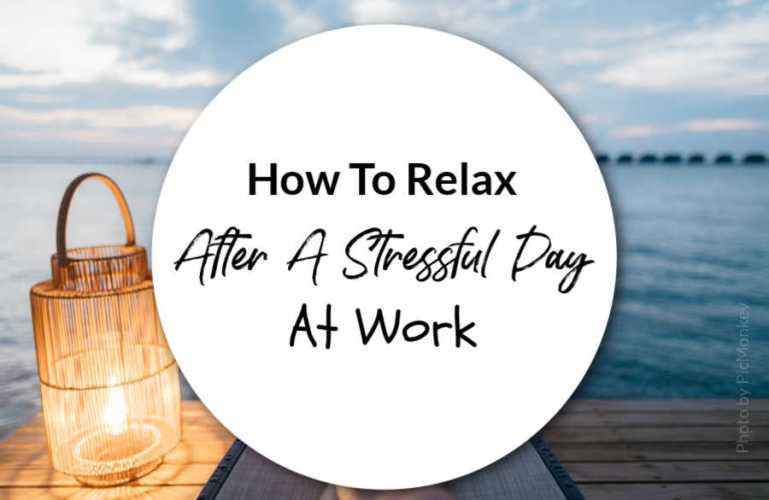 How To Relax After A Stressful Day At Work