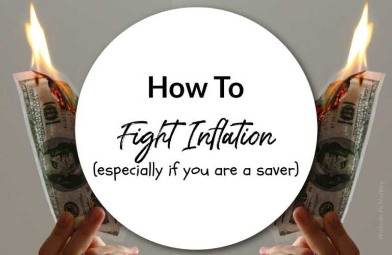 How To Fight Inflation (especially if you are a saver)