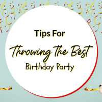 Tips For Throwing the Best Birthday Party