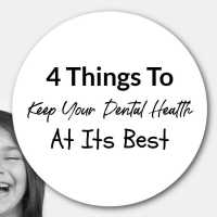 4 Things To Keep Your Dental Health At Its Best