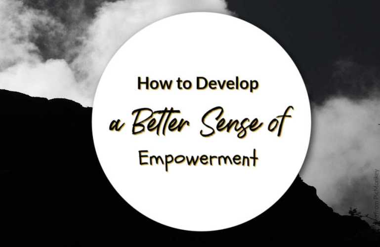 How to Develop a Better Sense of Empowerment