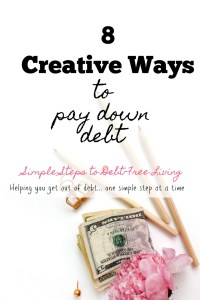 Get out of debt with these 8 creative ideas