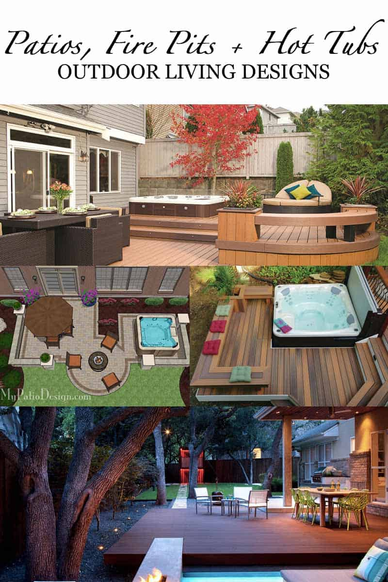 Outdoor Design Dreaming Patios Fire Pits Hot Tubs Oh My