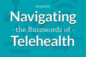 Navigating telehealth buzzwords