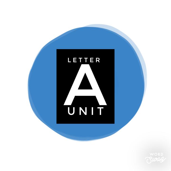 Letter A Unit