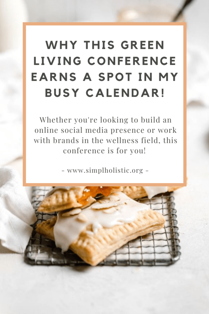 "Photo of homemade pop tarts with a white close and text overlay saying ""Why This Green Living Conference Earns A Spot In My Busy Calendar!"""
