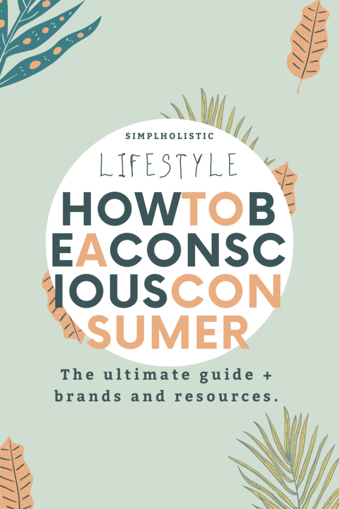 Lifestyle guide on how to be a conscious consumer