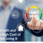 Credit And The High Cost of Not Using It