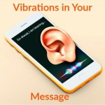 Vibrations In Your Message