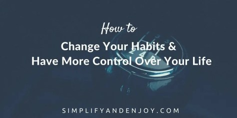 Find out how you can set-up systems to change your habits and simplify your life much easier.