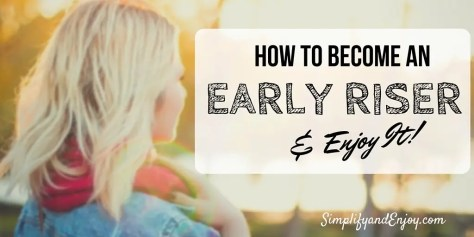 Looking to make the most of your day? Here are 5 tips to help you become an early riser (& enjoy it)!